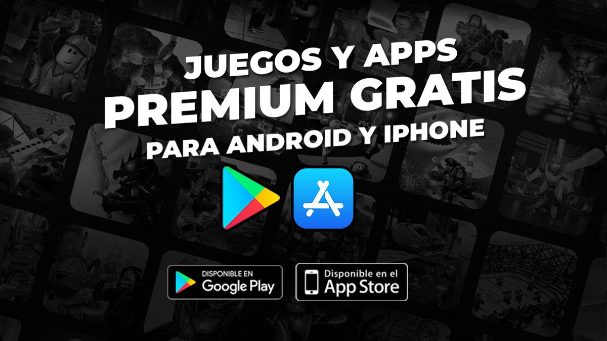 Mejores aplicaciones y juegos PREMIUM GRATIS Android e iOS
