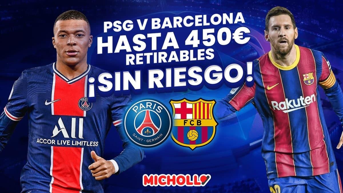 Hasta +450€ Barcelona - PSG Champions