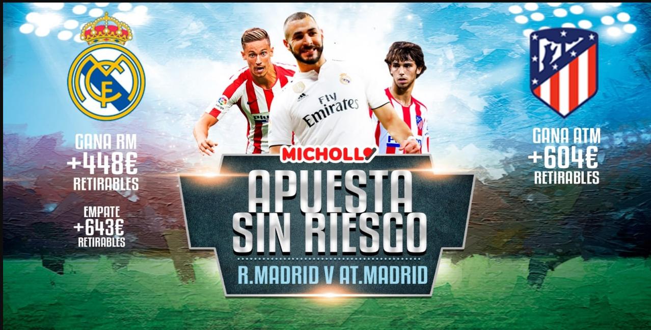 +600€ Retirables Real Madrid - Atletico de Madrid LaLiga SIN RIESGO