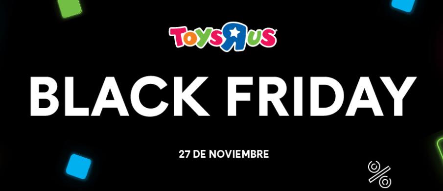 Black Friday en Toys'R Us Hasta 40% de descuento