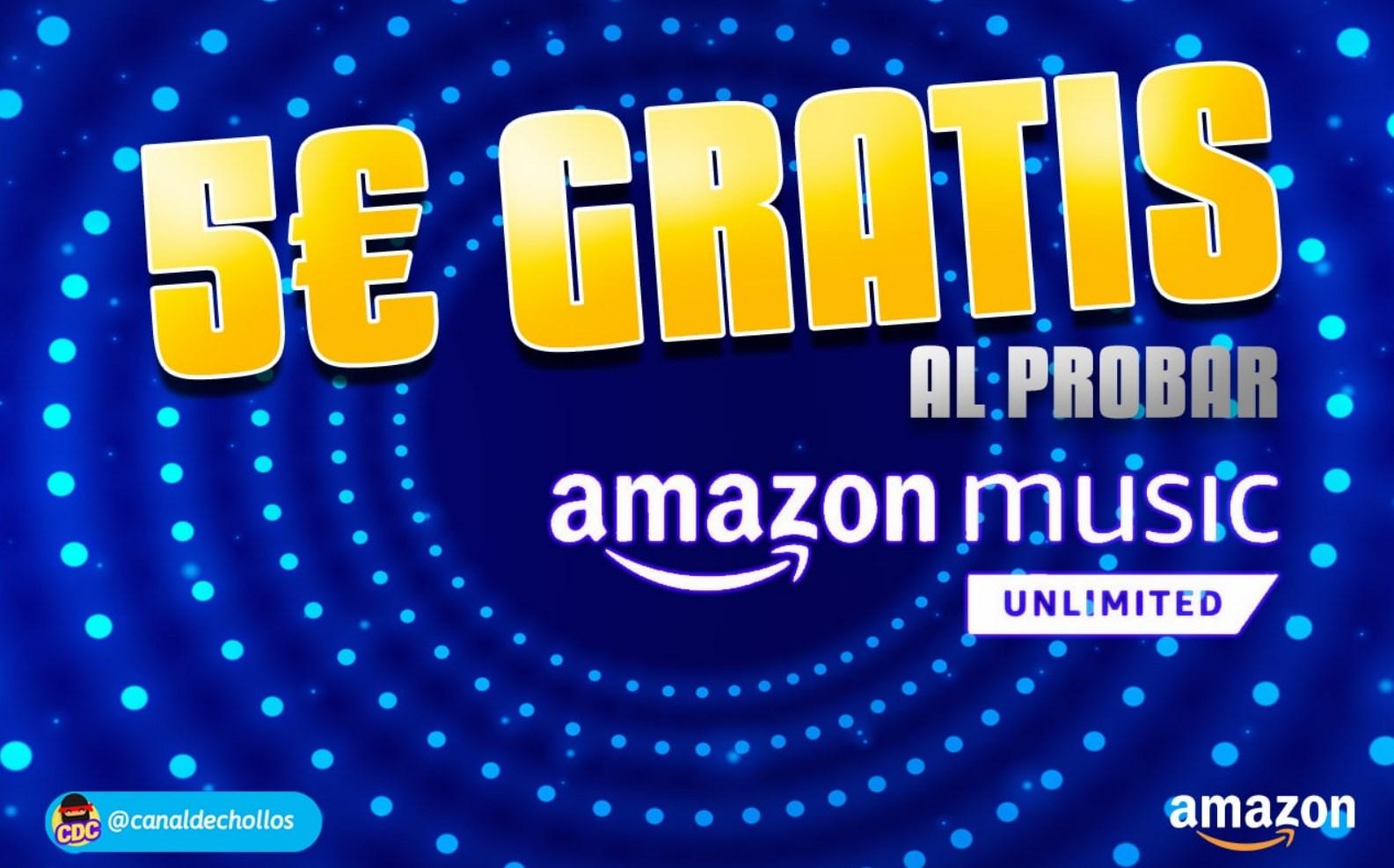5€ GRATIS al probar Amazon Music Unlimited (Cuentas Seleccionadas)