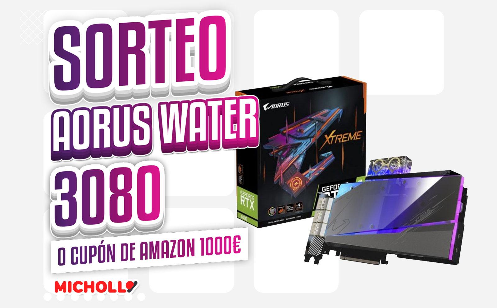 Sorteo Tarjeta gráfica NVidia 3080 Aorus Water (o llévate 1000€)