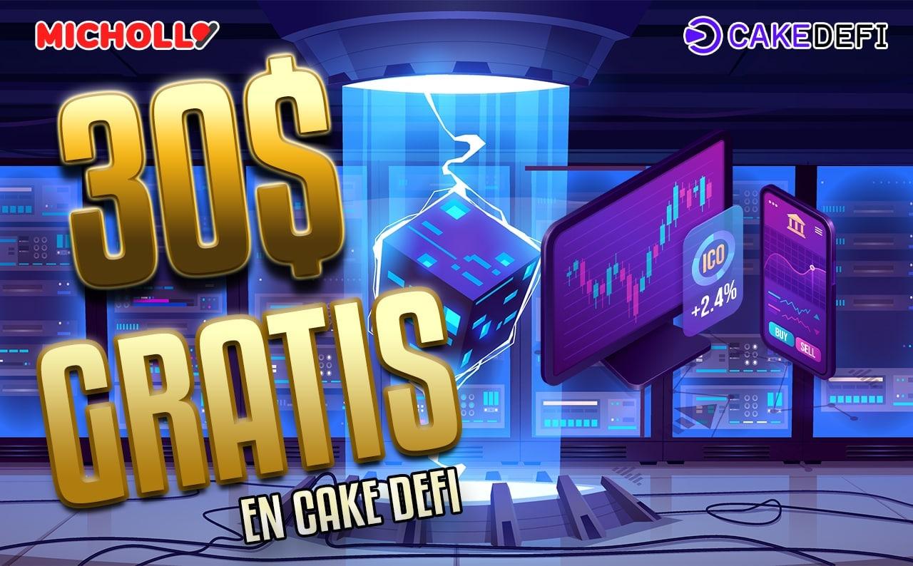 30$ GRATIS ingresando 50$ en Cake Defi