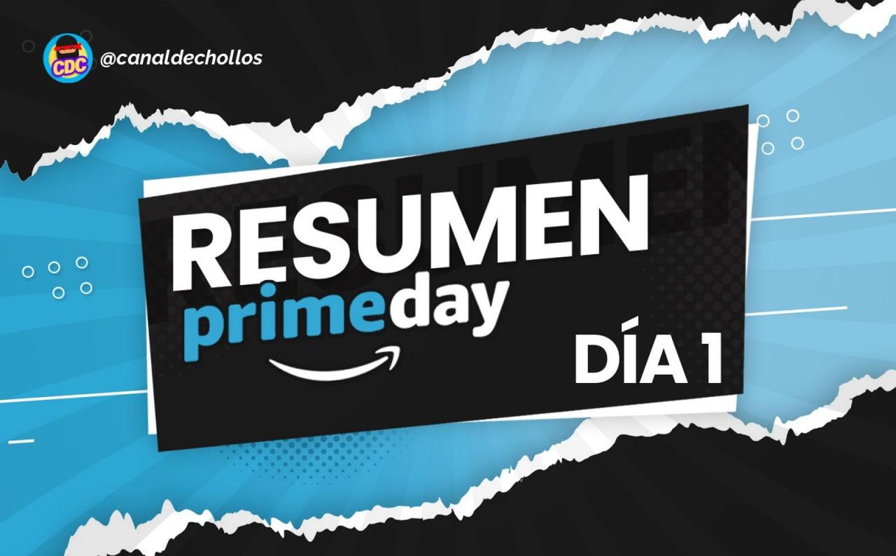 Resumen del Prime Day [DÍA 1]