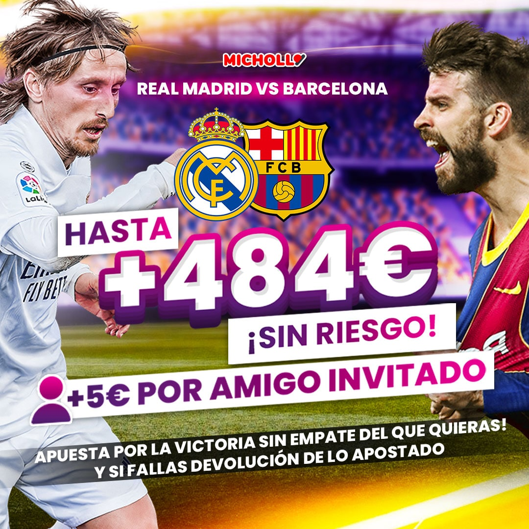 Hasta +484€ SIN RIESGO Real Madrid - Barcelona