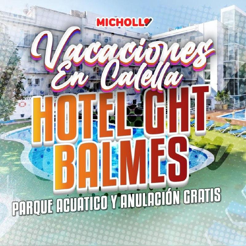 Vacaciones en Calella en Hotel GHT Balmes con Parque Acuático y anulación GRATIS desde 58€ persona y paquete de 2 noches